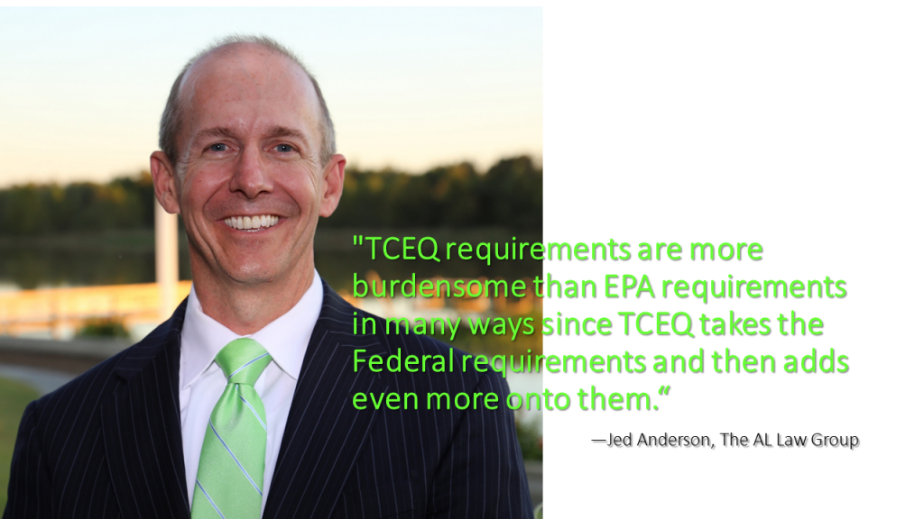 TCEQ requirements are more burdensome than EPA requirements. Jed Anderson